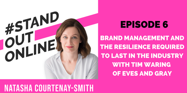 Brand Management and the Resilience Required to Last in the Industry with Tim Waring of Eves and Gray